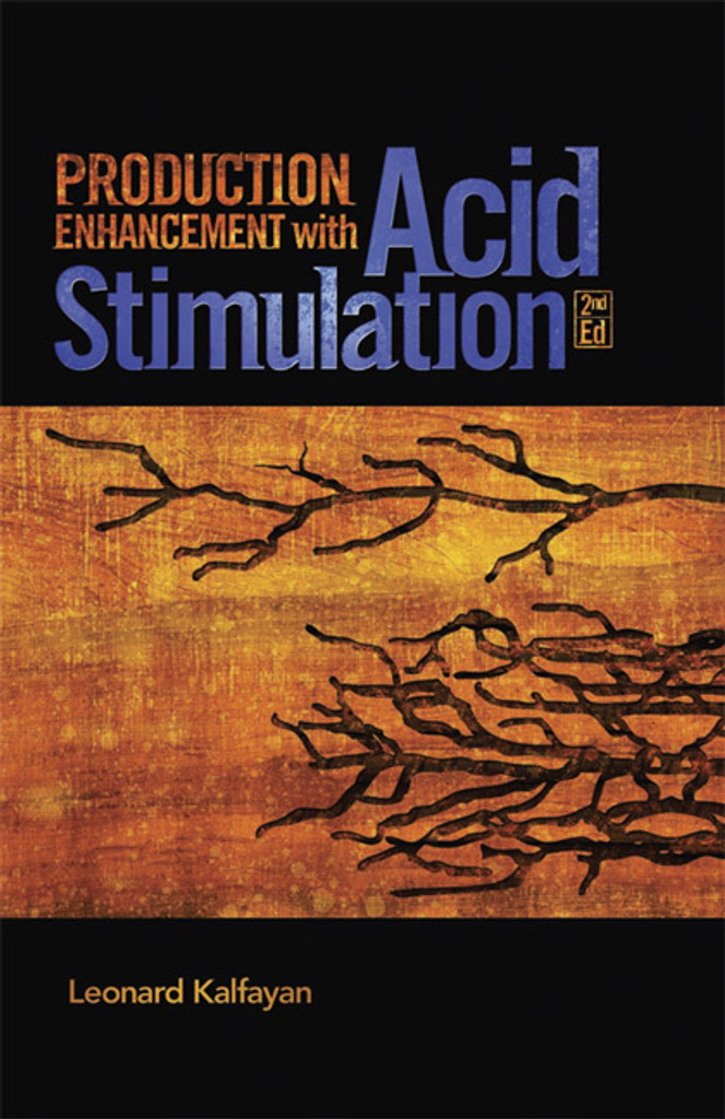 Production Enhancement with Acid Stimulation, 2nd Edition - Softcover
