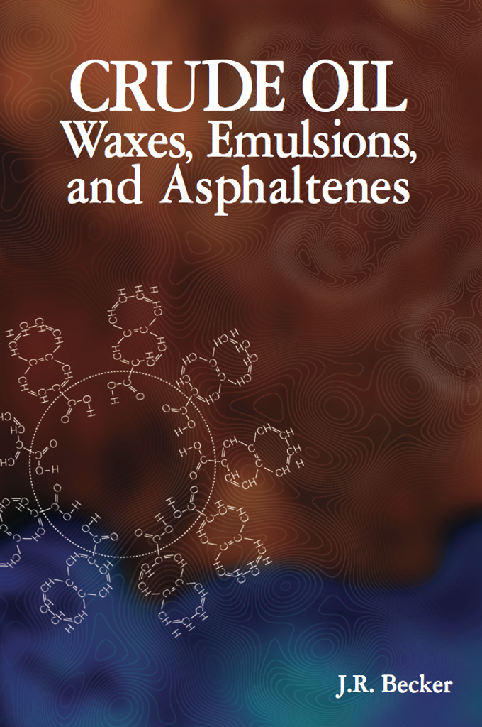 Crude Oil Waxes, Emulsions, and Asphaltenes