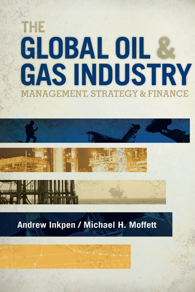 The Global Oil & Gas Industry: Management, Strategy and Finance