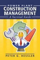 Power Plant Construction Management: A Survival Guide