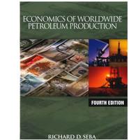 Economics of Worldwide Petroleum Production, Fourth Edition