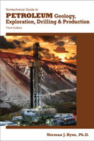 Nontechnical Guide to Petroleum Geology, Exploration, Drilling, and Production, 3rd Edition