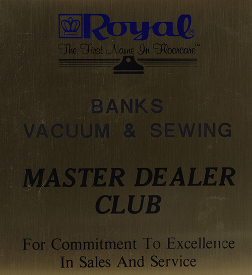 Royal Vacuum - Master Dealer Club - 1982 - Present