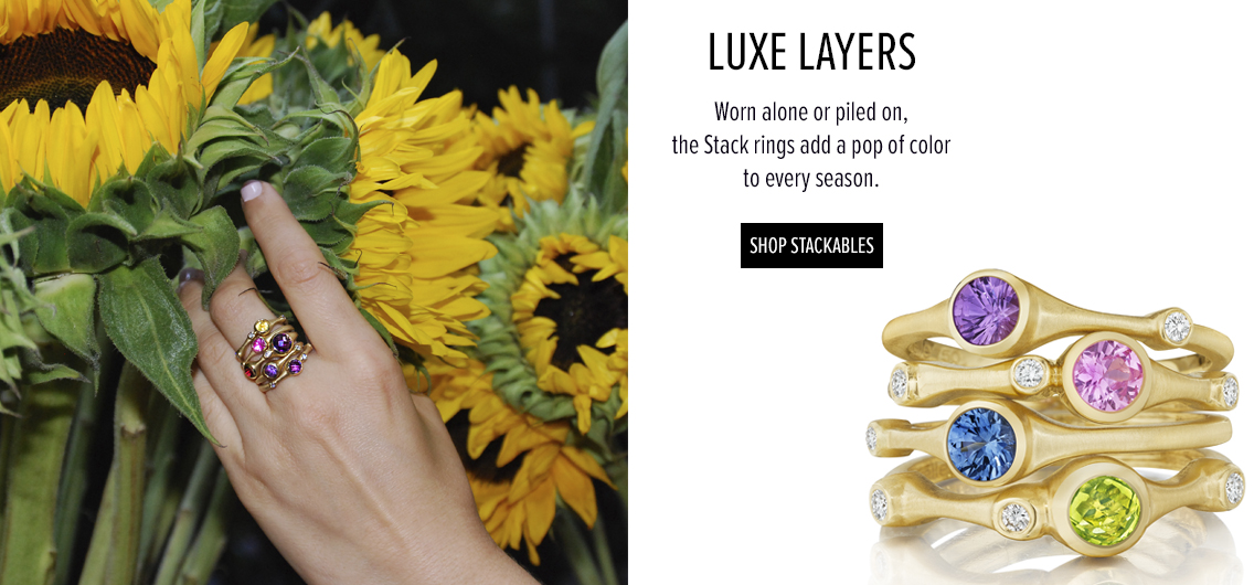 Luxe Layers. Worn alon or piled on, the Stack rings add a pop of color to every season. Shop Stackables