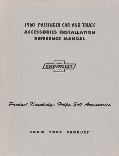 60 1960 Chevy Impala & Pickup Accessory Installation Manual