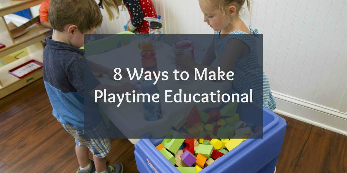 8 Ways to Make Playtime Educational