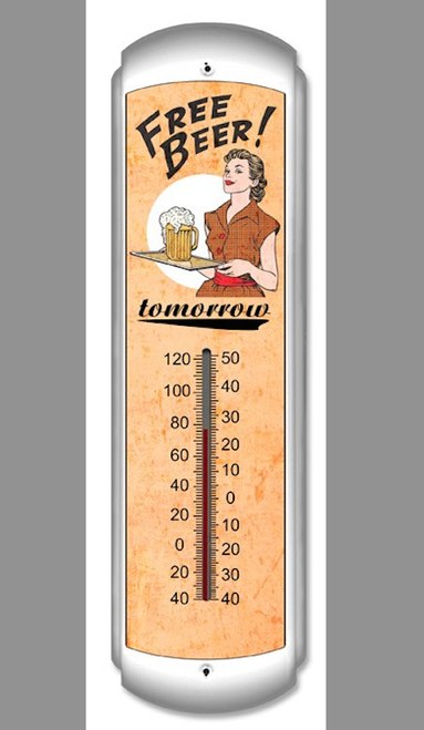 """""""FREE  BEER  TOMORROW""""  THERMOMETER"""