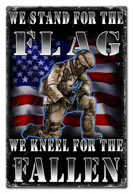 """""""STAND FOR THE FLAG. KNEEL FOR THE FALLEN"""" ---   20  BY 30 inch METAL SIGN"""
