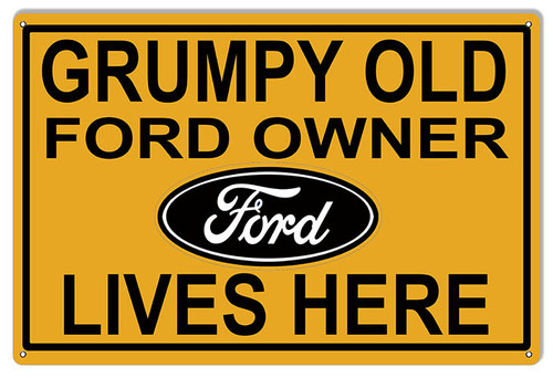 """GRUMPY  OLD  FORD  OWNER""  METAL SIGN"