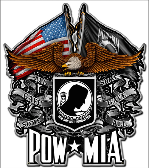 """""""POW-MIA, ALL GAVE SOME, SOME GAVE ALL"""" METAL SIGN"""