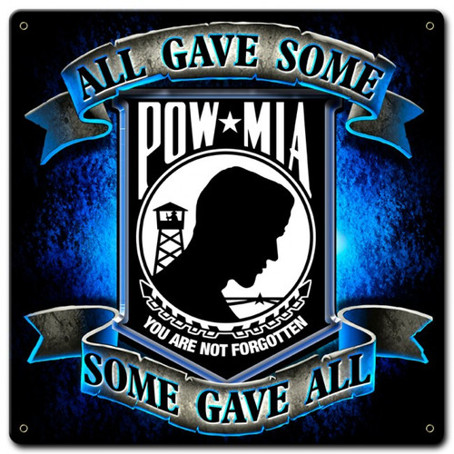 """POW-MIA, ALL GAVE SOME, SOME GAVE ALL""  METAL SIGN"