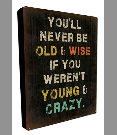 """""""OLD & WISE"""" BOXED METAL & WOOD SIGN"""
