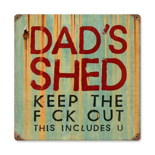 """""""DAD'S  SHED""""  METAL  SIGN"""