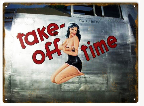 """TAKE OFF TIME"" REPRODUCTION  NOSE ART  METAL SIGN"