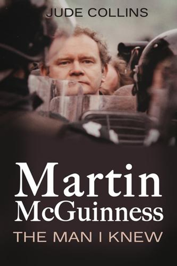 In 'Martin McGuinness, The Man I Knew', Jude Collins offers the reader a range of perspectives on a man who helped shape Ireland's recent history. Those who knew Martin McGuinness during his life talk frankly about him, what he did and said, what sort of man he was. Eileen Paisley speaks of the influence she believes her husband, Ian, had on him; former Assistant Chief Constable Peter Sheridan recounts how the Derry IRA targeted him as a Catholic RUC policeman; peace talks chairman Senator George Mitchell comments on the role he played in talks that led to the Good Friday Agreement; and Sinn Féin President Gerry Adams remembers the man who for so many years was his closest colleague. Other contributors include; Ulster Unionist MLA Michael McGimpsey, prominent Irish-American Niall O'Dowd, peace talks chairman Senator George Mitchell, 54th Comptroller of the State of New York Thomas P. Di Napoli and Presbyterian minister David Lattimer.