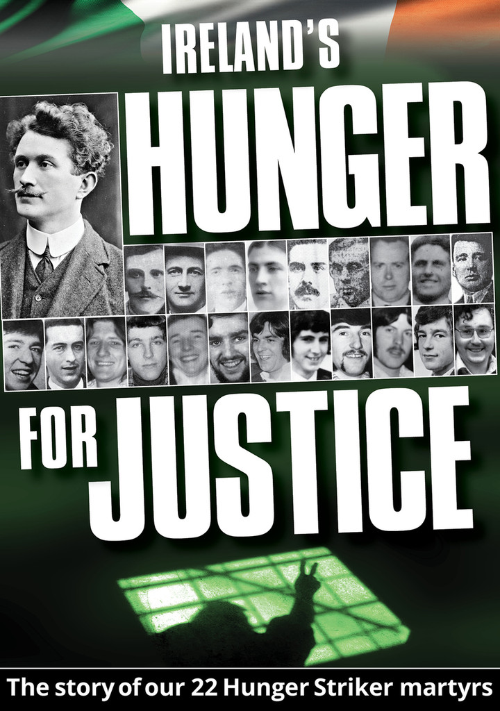 Ireland's Hunger for Justice – The story of our 22 Hunger Striker martyrs