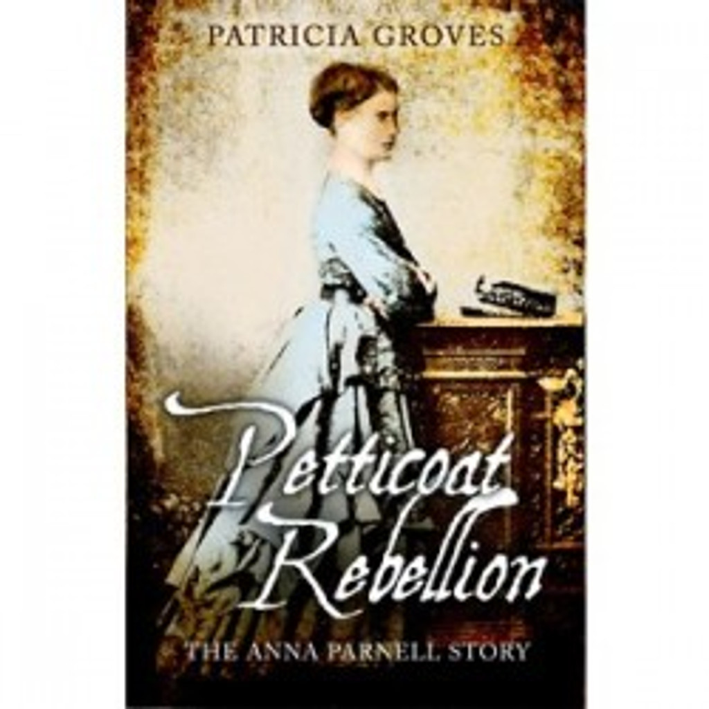 Petticoat Rebellion - the Anna Parnell Story