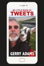 My Little Book of Tweets  by Gerry Adams