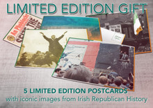 Five limited edition postcards with iconic images from Irish Republican history