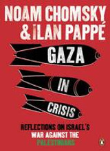 Gaza in Crisis: Reflections on Israel's War Against the Palestine by Noam Chomsky