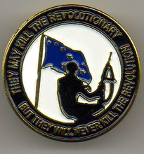 They May Kill The Revolutionary, But Never The Revolution Badge