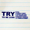The 'TRY TO BE LESS' stamp