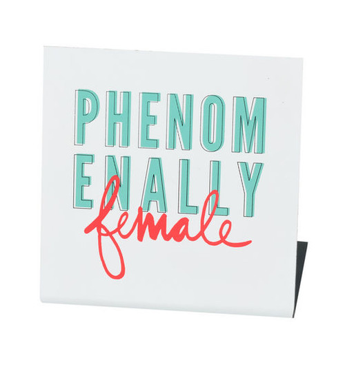 Phenomenally Female Sign