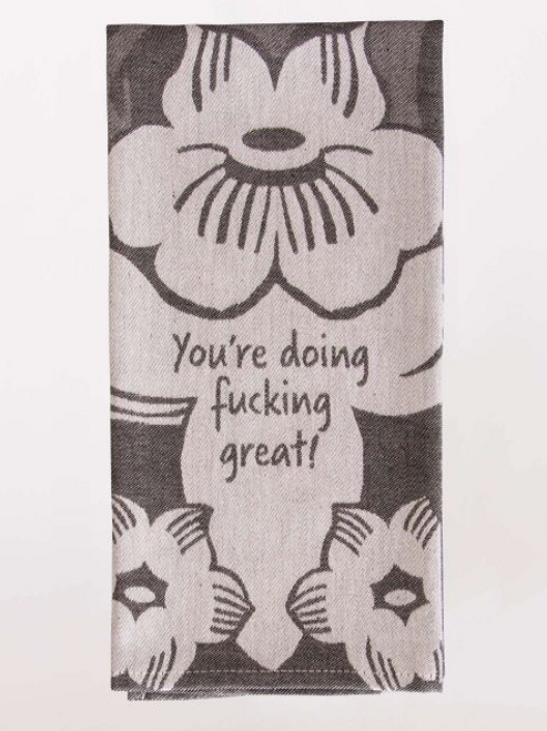 You're Doing Great Dish Towel