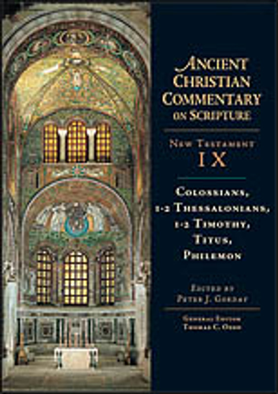 COMMENTARY ON NEW TESTAMENT VOL IX, COL 1-2, THESS 1-2, TIM, TITUS, PHIL Patristic Commentaries