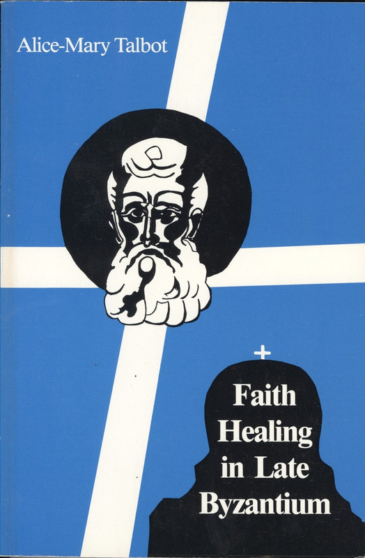 FAITH HEALING IN LATE BYZANTIUM