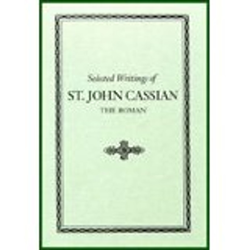 SELECTED WRITINGS OF ST. JOHN CASSIAN THE ROMAN