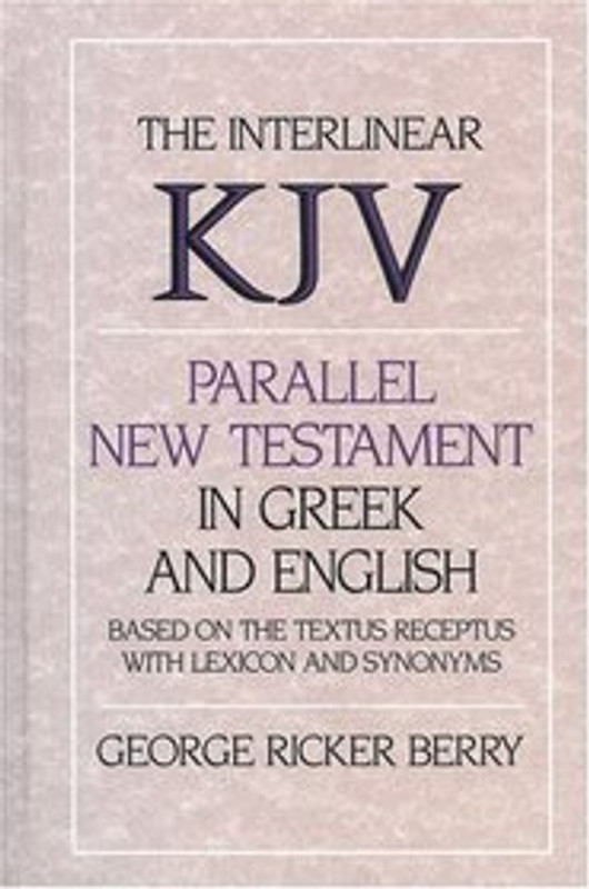 INTERLINEAR KING JAMES VERSION PARALLEL NEW TESTAMENT IN GREEK AND ENGLISH: New Testament; King James Version; New International Version; Greek-English Bible translations