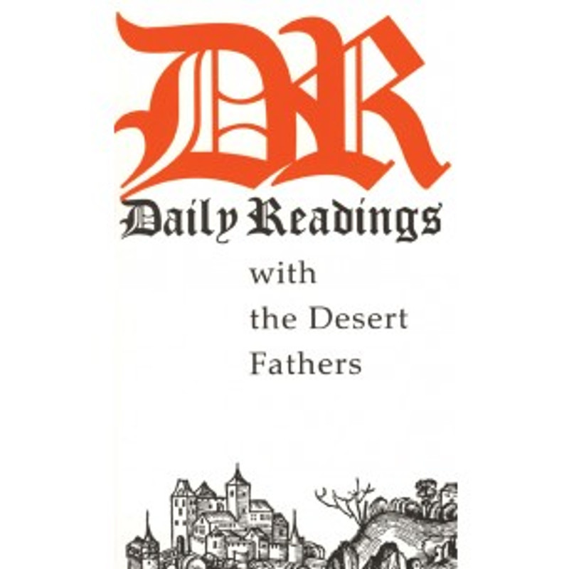 DAILY READING WITH THE DESERT FATHERS