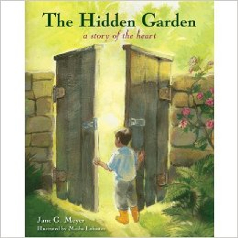 THE HIDDEN GARDEN: A Story of the Heart