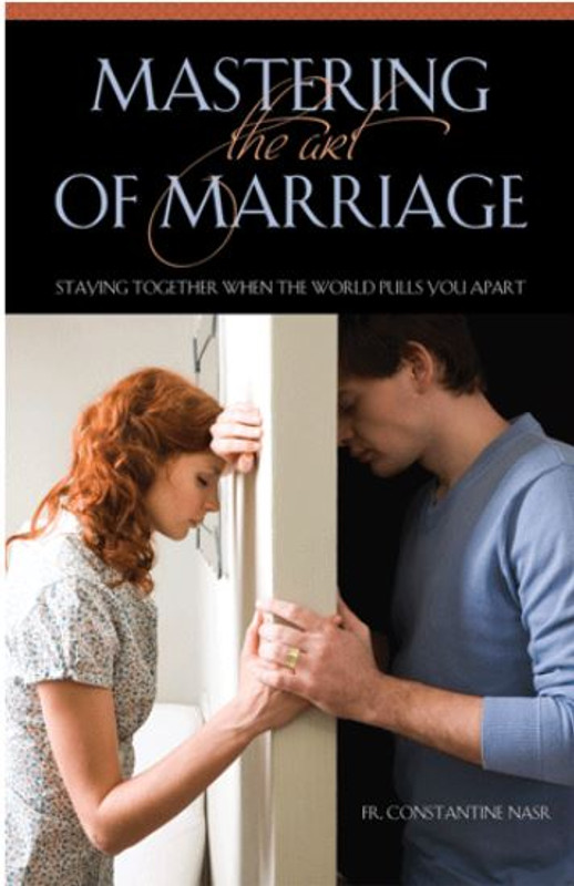 MASTERING THE ART OF MARRIAGE: Staying Together When the World Pulls You Apart