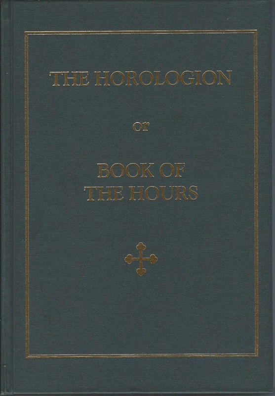 THE HOROLOGION or BOOK OF THE HOURS