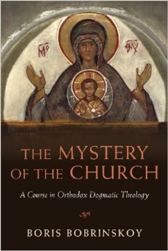 THE MYSTERY OF THE CHURCH : A Course in Orthodox Dogmatic Theology
