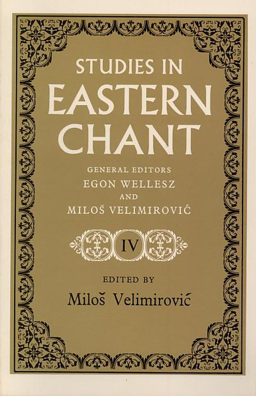 STUDIES IN EASTERN CHANT (in French and English), VOL. IV