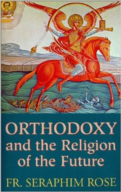 ORTHODOXY AND THE RELIGION OF THE FUTURE