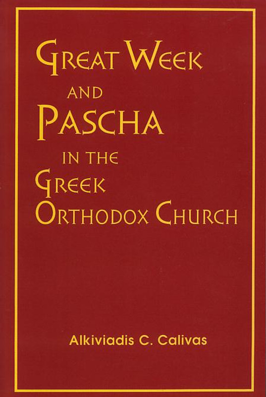 GREAT WEEK AND PASCHA IN THE GREEK ORTHODOX CHURCH