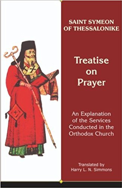 TREATISE ON PRAYER: An Explanation of the Services Conducted in the Orthodox Church