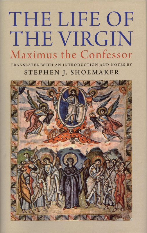 THE LIFE OF THE VIRGIN (Maximus the Confessor)