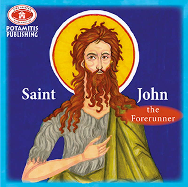 SAINT JOHN THE FORERUNNER (Paterikon for Kids series)