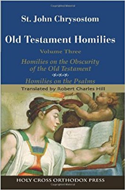 OLD TESTAMENT HOMILIES: ST. JOHN CHRYSOSTOM, V3