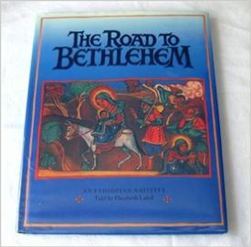The Road to Bethlehem, A Nativiy story from Ethiopia HB