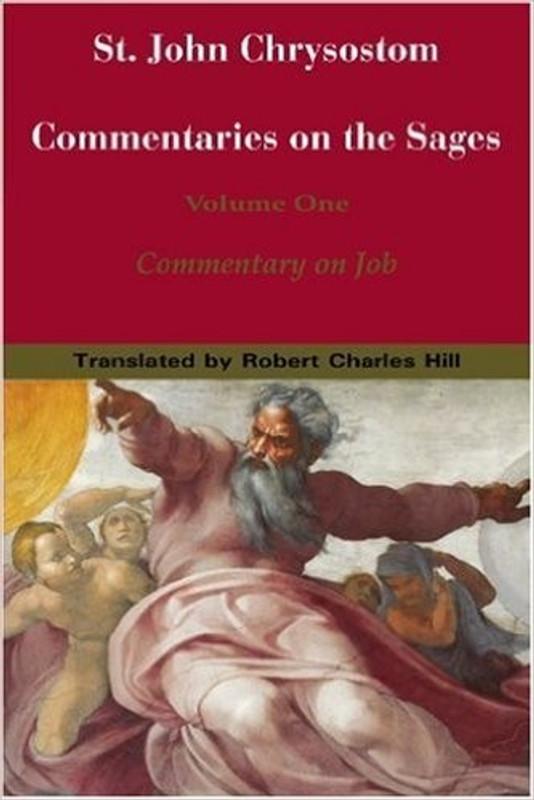 ST. JOHN CHRYSOSTOM: COMMENTARIES ON THE SAGES, Vol. 1: Job
