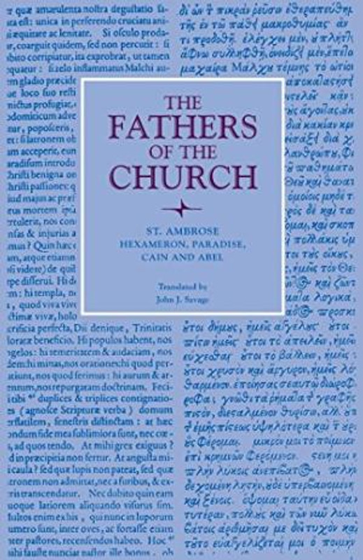 ST. AMBROSE: HEXAMERON, PARADISE, AND CAIN AND ABEL (From the Fathers of the Church Series, Vol. 42)