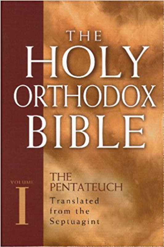 THE HOLY ORTHODOX BIBLE, V. 1, The Pentatuch