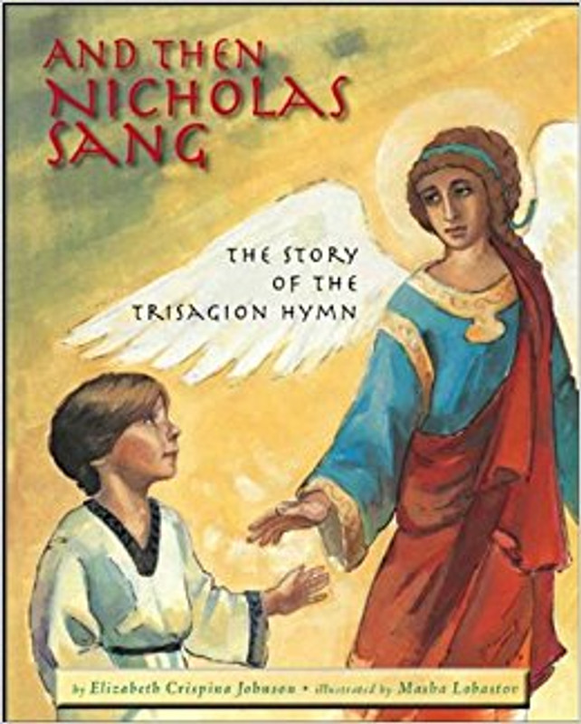 AND THEN NICHOLAS SANG: The Story of the Trisagion Hymn