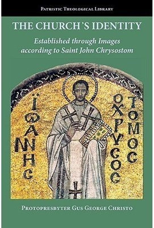 THE CHURCH'S IDENTITY: Established through Images according to Saint John Chrysostom